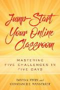 Jump-Start Your Online Classroom: Mastering Five Challenges in Five Days