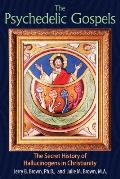 Psychedelic Gospels The Secret History of Hallucinogens in Christianity