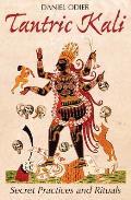 Tantric Kali Secret Practices & Rituals