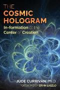 Cosmic Hologram In formation at the Center of Creation