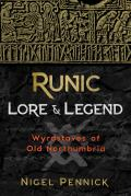 Runic Lore & Legend Wyrdstaves of Old Northumbria
