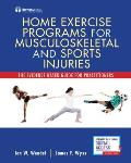 Home Exercise Programs for Musculoskeletal and Sports Injuries: The Evidence-Based Guide for Practitioners