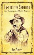 Instinctive Shooting The Making of a Master Gunner