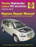 Toyota Highlander Lexus RX 300/330/350 Haynes Repair Manual: 1999 Thru 2019