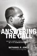 Answering the Call: An Autobiography of the Modern Struggle to End Racial Discrimination in America