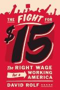 Fight for Fifteen The Right Wage for a Working America