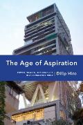 Age of Aspiration Power Wealth & Conflict in Globalizing India