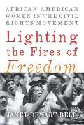 Lighting the Fires of Freedom African American Women in the Civil Rights Movement