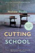 Cutting School: The Segrenomics of American Education