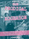 Prodigal Rogerson The Tragic Hilarious & Possibly Apocryphal Story of Circle Jerks Bassist Roger Rogerson in the Golden Age of La Punk