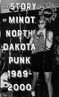 Punks Around #3: The Minot, North Dakota Punk Scene 1989-2000