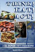 Think Eat Act Sea Shepherd Chefs Vegan Recipes