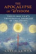 The Apocalypse of Wisdom: Louis Bouyer's Theological Recovery of the Cosmos