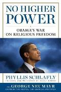 No Higher Power Obamas War on Religious Freedom