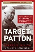 Target: Patton: The Plot to Assassinate General George S. Patton