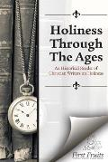 Holiness Through the Ages: An Historical Reader of Holiness Writers