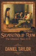 Seasoned Rum: The Mistaken Slave Girl
