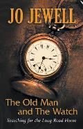 The Old Man and the Watch: Searching for the Long Road Home