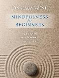Mindfulness for Beginners Reclaiming the Present Momentand Your Life