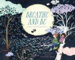 Breathe & Be A Book of Mindfulness Poems