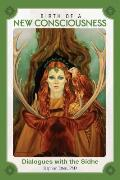 Birth of a New Consciousness: Dialogues with the Sidhe