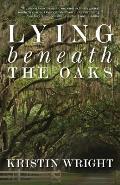 Lying Beneath the Oaks