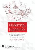Marketing & Economics: An integrative approach to making effective business decisions in the global marketing world.