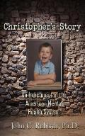 Christopher's Story: An Indictment of the American Mental Health System