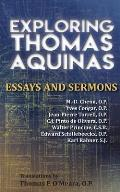 Exploring Thomas Aquinas: Essays and Sermons