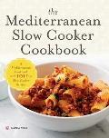 Mediterranean Slow Cooker Cookbook: A Mediterranean Cookbook with 101 Easy Slow Cooker Recipes