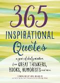365 Inspirational Quotes A Year of Daily Wisdom from Great Thinkers Books Humorists & More