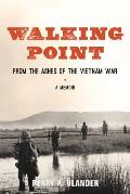 Walking Point From the Ashes of the Vietnam War