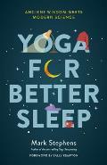 Yoga for Better Sleep: Ancient Wisdom Meets Modern Science