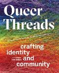 Queer Threads Crafting Identity & Community