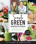 Simple Green Smoothies with Jen & Jadah The Radically Easy Way to Lose Weight Increase Energy & Be Happier in Your Body