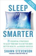 Sleep Smarter 21 Essential Strategies to Sleep Your Way to A Better Body Better Health & Bigger Success