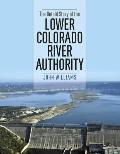 The Untold Story of the Lower Colorado River Authority
