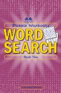 Puzzle Workouts Word Search Book Two Book Two