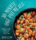 30 Minute One Pot Meals Feed Your Family Incredible Meals in Less Time & With Less Cleanup