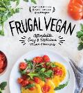 Frugal Vegan: Affordable, Easy, and Delicious Vegan Cooking