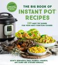 Big Book of Instant Pot Recipes 240 Must Try Dishes for Your Multi Function Cooker