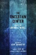 The Uncertain Center