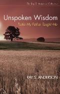 Unspoken Wisdom: Truths My Father Taught Me