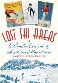 Lost    Lost Ski Areas of Colorado's Central and Southern Mountains