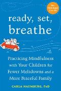 Ready Set Breathe Help Your Child Calm Down Before the Meltdown