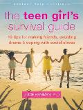Teen Girls Survival Guide Ten Tips for Making Friends Avoiding Drama & Coping with Social Stress
