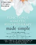 Functional Analytic Psychotherapy Made Simple: A Practical Guide to Therapeutic Relationships