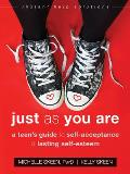 Just as You Are A Teens Guide to Self Acceptance & Lasting Self Esteem