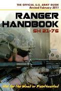 U.S. Army Ranger Handbook SH21-76, Revised FEBRUARY 2011