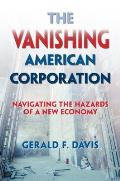 Vanishing American Corporation Navigating the Hazards of a New Economy